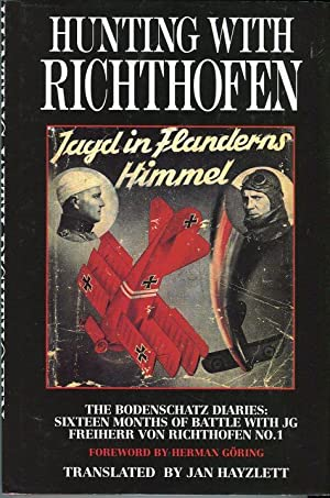 Hunting with Richthofen: The Bodenschatz Diaries: Sixteen: Bodenschatz, Karl/Goering, Herman