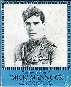 The Personal Diary of Major Edward 'Mick' Mannock V.C., D.S.O. (2 bars), M.C. (1 bar), ...