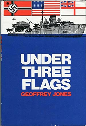 Under Three Flags: The Story of Nordmark and the Armed Supply Ships of the German Navy: Jones, ...