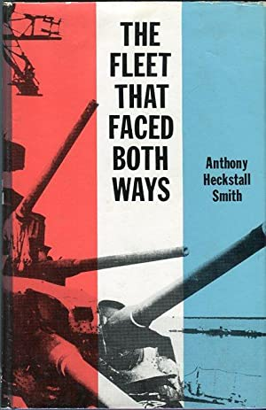 The Fleet That Faced Both Ways: Smith, Anthony Heckstall