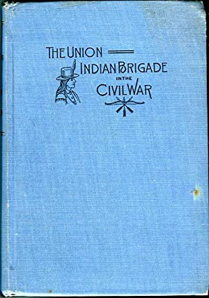 The Union Indian Brigade in the Civil War: Britton, Wiley