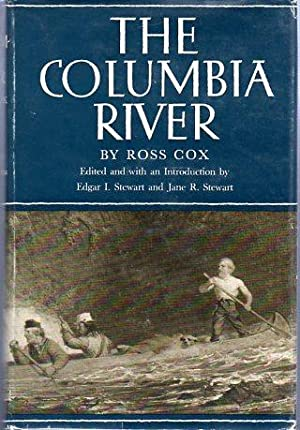 The Columbia River: Or Scenes & Adventures During a Residence of Six Years on the Western Side ...