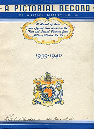 A Pictorial Review of Military District No. 10 1939-1940: A Record of Those Who Offered Their ...