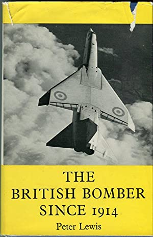 The British Bomber Since 1914: Fifty Years of Design and Development: Lewis, Peter