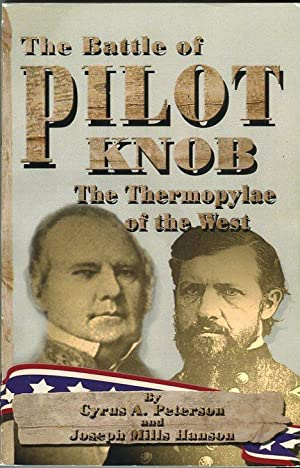 The Battle of Pilot Knob: The Thermopylae of the West: Peterson, Cyrus A./Hanson, Joseph Mills/...