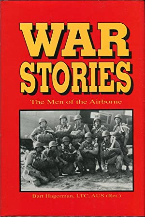 War Stories: The Men of the Airborne: Hagerman, Bart