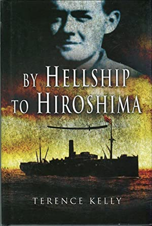 By Hellship to Hiroshima: Kelly, Terence