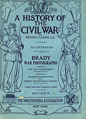 A History of the Civil War Illustrated with Brady War Photographs (16 volumes): Lossing, Benson J.