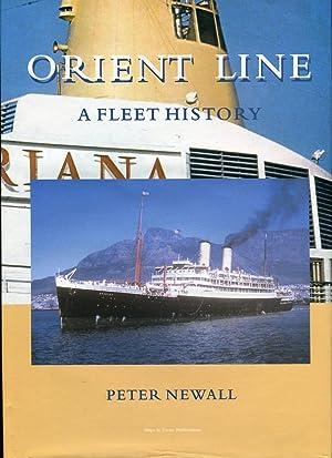 Orient Line: A Fleet History: Newall, Peter
