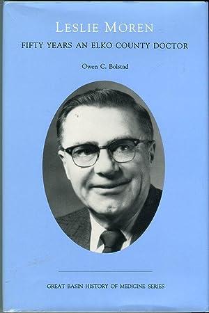 Leslie Moren: Fifty Years an Elko County: Bolstad, Owen C./King,