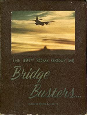 The 397th Bomb Group (M) Bridge Busters: Beck Jr., Henry C.