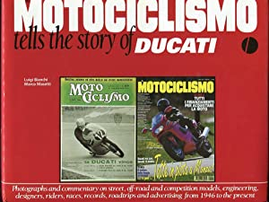 Motociclismo Tells the Story of Ducati: Bianchi, Luigi/Masetti, Marco (in collaboration with) ...