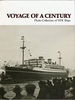 Voyage of a Century: Photo Collection of NYK (Nippon Yusen Kaisha) Ships: Internal and Public ...