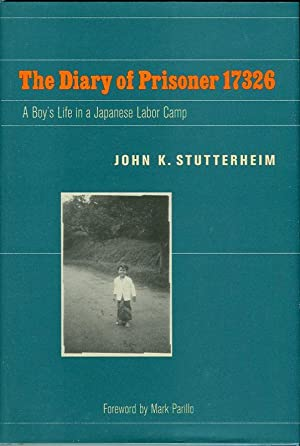 The Diary of Prisoner 17326: A Boy's Life in a Japanese Labor Camp (World War II: The Global, ...