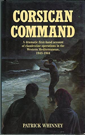 Corsican Command: A dramatic first- hand account of clandestine operations in the Western ...