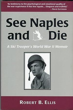 See Naples and Die: A World War: Ellis, Robert B.