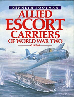Allied Escort Carriers of World War Two in Action: Poolman, Kenneth