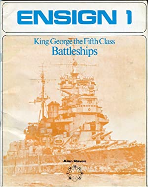 Ensign 1: King George the Fifth Class Battleships: Raven, Alan (ed)