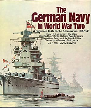The German Navy in World War Two: Showell, Jak P.