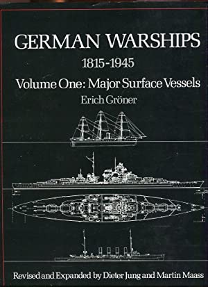 German Warships 1815-1945, Volume One: Major Surface: Groner, Erich/Jung, Dieter