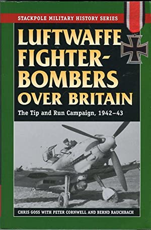 Luftwaffe Fighter- Bombers Over Britain: The Tip: Goss, Chris (with)