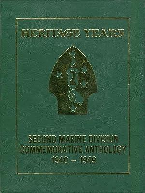 Heritage Years: Second Marine Division Commemorative Anthology 1940-1949: Hatch, Gardner N. (ed)/...