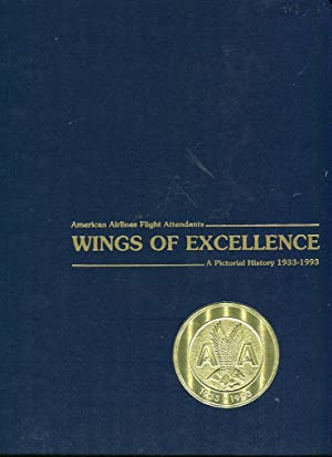 Wings of Excellence: American Airlines Flight Attendants, a Pictorial History 1933-1993: Mahler, ...