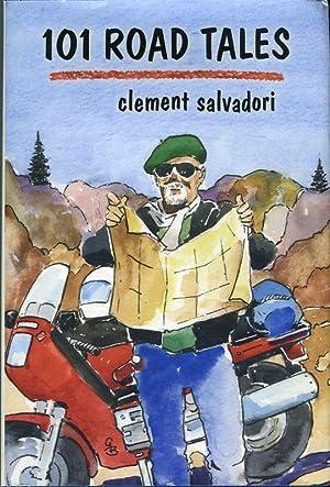 101 Road Tales: Salvadori, Clememnt (AUTOGRAPHED)