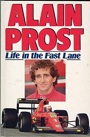 Life in the Fast Lane: Prost, Alain (with)