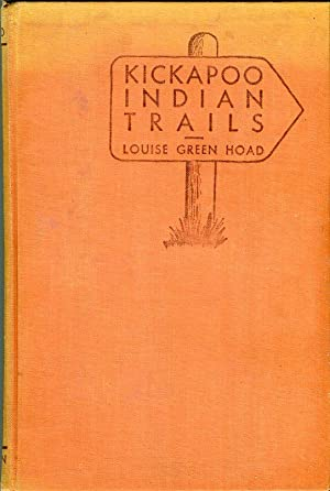 Kickapoo Indian Trails: Hoad, Louise Green
