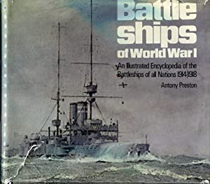 Battleships of World War I: an Illustrated Encyclopedia of the Battleships of all Nations, 1914-1918
