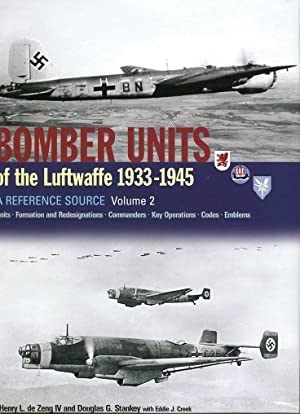 Bomber Units of the Luftwaffe 1933-1945: A Reference Source, (2 Volumes): Units, Formations and ...