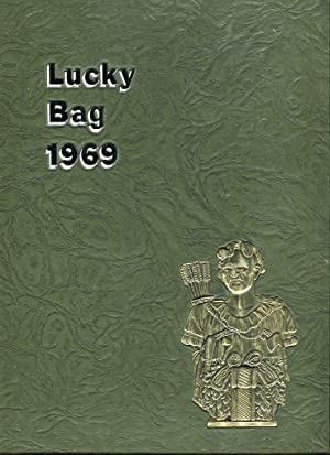 Lucky Bag 1969: United States Naval Academy Annapolis, Maryland: Goodmundson, G.C. (editor in chief...
