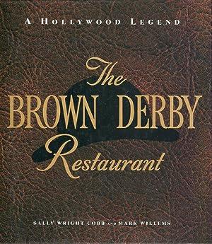 The Brown Derby Restaurant: A Hollywood Legend: Cobb, Sally Wright/Willems, Mark/Wyman, Jane (...