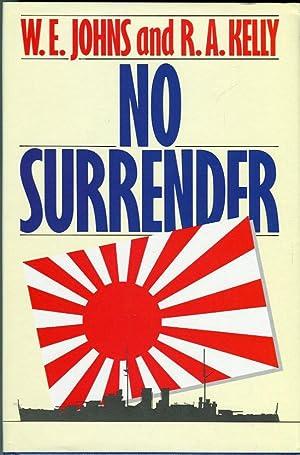 No Surrender: The Story of William E.: Johns, William E./Kelly,