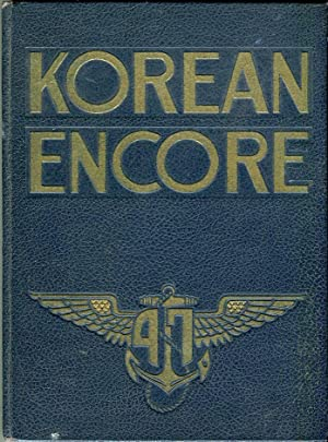 Korean Encore: The Story of the USS Philippine Sea and Carrier Air Group Eleven and Attached Units ...