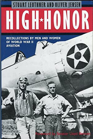 High Honor: Recollections by Men and Women: Leuthner, Stuart/Jensen, Oliver/Bentsen,