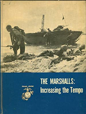 The Marshalls: Increasing the Tempo: Heinl Jr., Robert D./Crown, John A./Shepard Jr., Lemuel C. (...