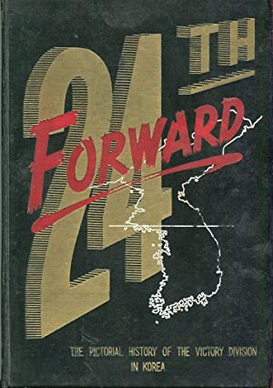 24th Forward: The Pictorial History of the Victory Division in Korea: Stadtmauer, Saul A. (ed)