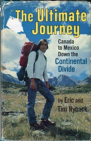 The Ultimate Journey: Canada to Mexico Down the Continental Divide: Ryback, Eric (AUTOGRAPHED)/...