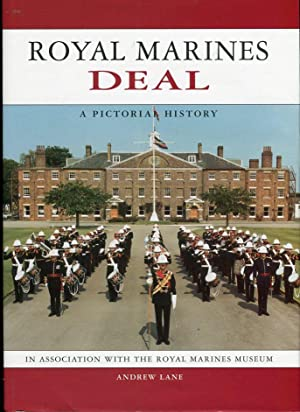The Royal Marines Barracks, Deal: A Pictorial History: Lane, Andfrew