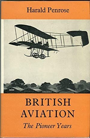 British Aviation: The Pioneer Years (Putnam Aviation Series): Penrose, Harald