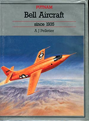 Bell Aircraft Since 1935: Pelletier, A.J.