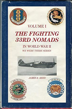 The Fighting 33rd Nomads in World War II: A Diary of a Fighter Pilot with Photographs and Other ...