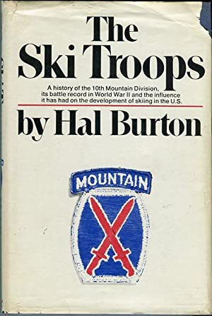 The Ski Troops: A History of the 10th Mountain Division, Its Battle Record in World War II and the ...
