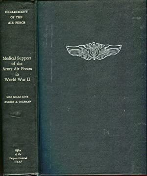 Medical Support of the Army Air Forces in World War II: Link, Mae Mills/Coleman, Hubert A./Ogle, ...