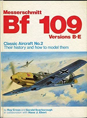 Messerschmitt Bf 109, Versions B-E: Their History and How to Model Them (Classic Aircraft No.2): ...