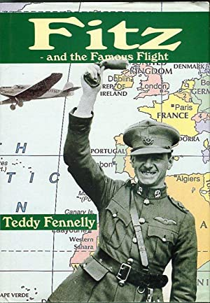 Fitz - and the Famous Flight: The First East to West Transatlantic Flight: Fennelly, Teddy