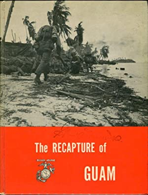 The Recapture of Guam ((Marine Corps Monographs Series): Lodge, O.R./Shepherd Jr., Lemuel C. (...