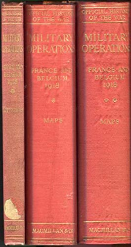 Military Operations France and Belgium, 1918: (8 volumes) 5 Text Volumes, 1 Volume of Appendices, 2...